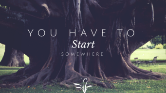 You-Have-to-Start-Somewhere-1
