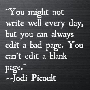 write every day and edit bad