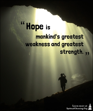 Hope-is-mankinds-greatest-weakness-and-greatest-strength