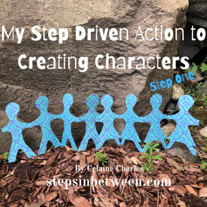 My Step Driven Action to Creating Characters