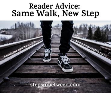 Reader Advice_ Same Walk, New Step