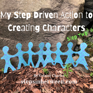 Step 2 My Step Driven Action to Creating Characters